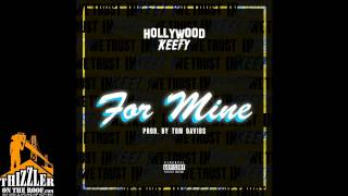 Download Hollywood Keefy - For Mine (prod. Tom Davids) [Thizzler.com Exclusive] MP3 song and Music Video