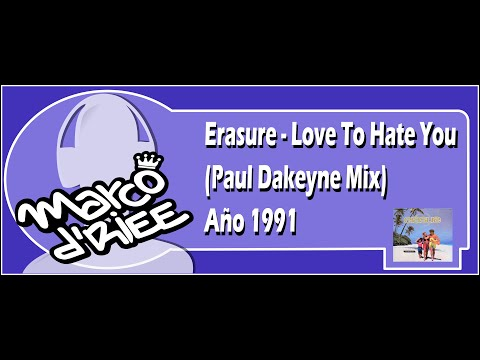 Erasure - Love To Hate You (Paul Dakeyne Mix) - 1991