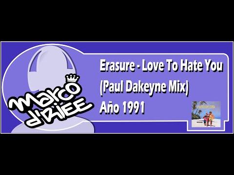 Erasure - Love To Hate You (Paul Dakeyne Mix) - 1991