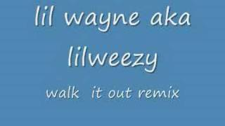 lil wayne - walk it out remix