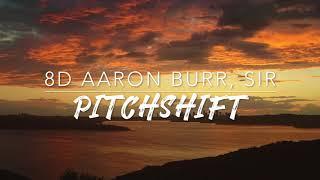 8D Aaron Burr, Sir — Hamilton | PitchShift