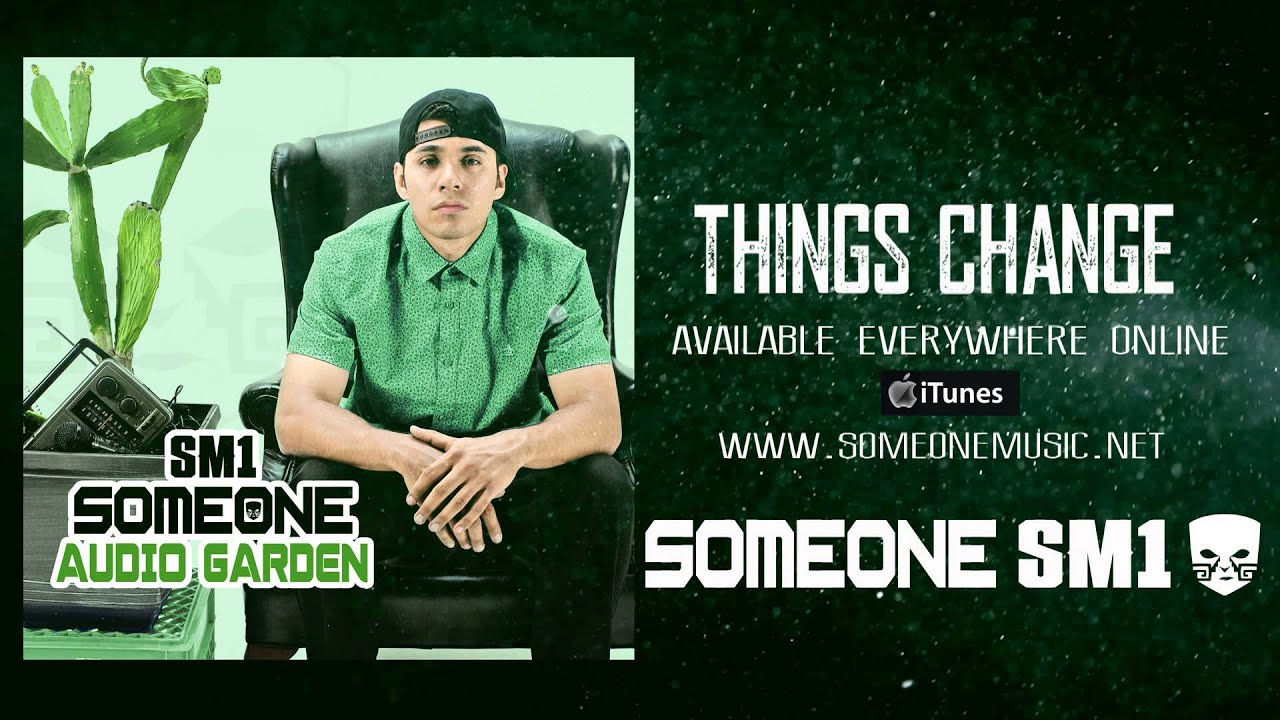 Someone SM1 - Things Change (Official Audio)