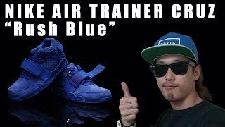 "9fcdc603e730  スニーカー New Kicks NIKE AIR TRAINER CRUZ ""Rush Blue""を買っ"