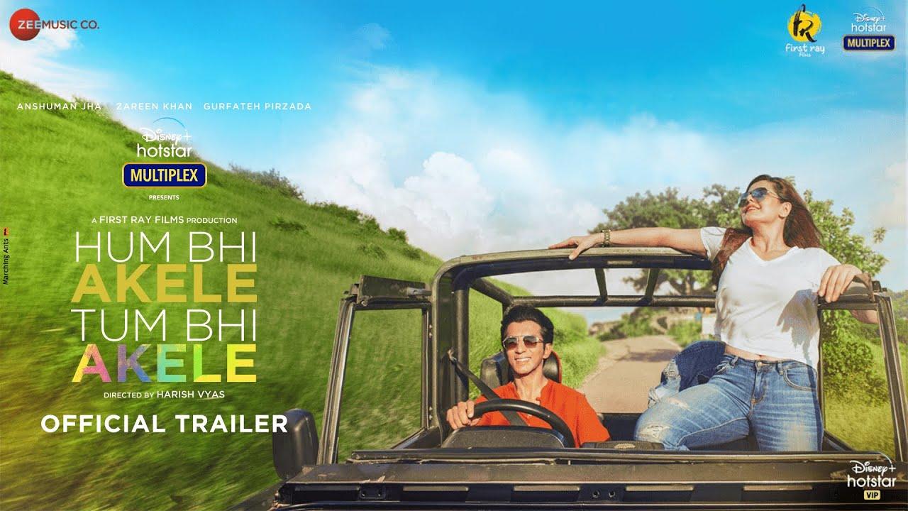 Hum Bhi Akele Tum Bhi Akele trailer out Zareen Khan Anshuman Jha starrer out on May 9