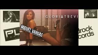 Gloria Trevi - Me Lloras - Miguel Vargas Hot Remix