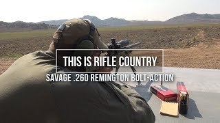 Savage Arms Model 11 .260 Remington - This is Rifle Country S1 Ep6