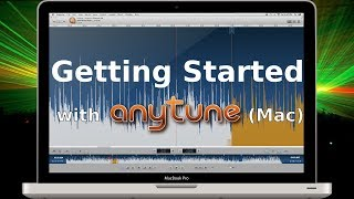 Getting Started with Anytune (Mac) - Tutorial