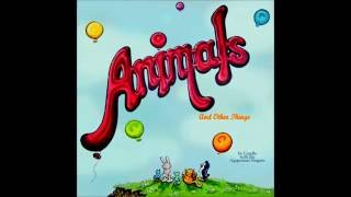 Animals and other Things (Full Album)