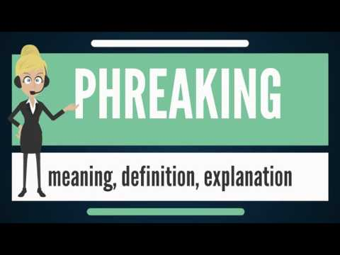 What is PHREAKING? What does PHREAKING mean? PHREAKING meaning, definition & explanation