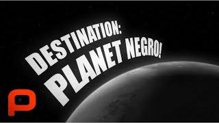 Destination Planet Negro (Free Full Movie) Kevin Willmott