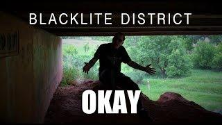 Blacklite District Okay