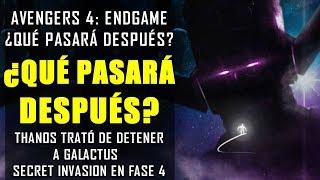 ¡ALGO ESTÁ POR VENIR! Avengers Endgame ¿Galactus? ¿Invasión Secreta? ¿Qué Más? |  Teoría