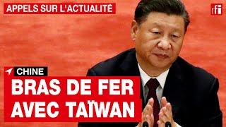 Chine : bras de fer avec Taïwan • RFI