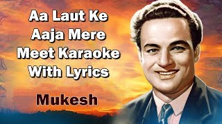 Aa Laut Ke Aaja Mere Meet Karaoke With Lyrics | Mukesh | Rani Rupmati