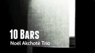 Noël Akchoté Trio - Ten Bars (new Album) -- 07 Ballet