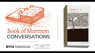 Book of Mormon Conversations: Alma 30-63