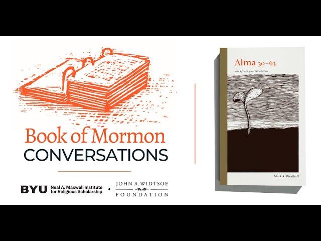 Book of Mormon Conversations: Alma 30-63