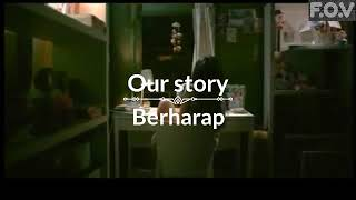Our Story - Berharap   Official Video Clip