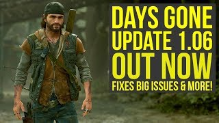 Days Gone Update 1.06 Has Crashing Issues & Fixes As Well (Days Gone 1.06 - Days Gone New Update)