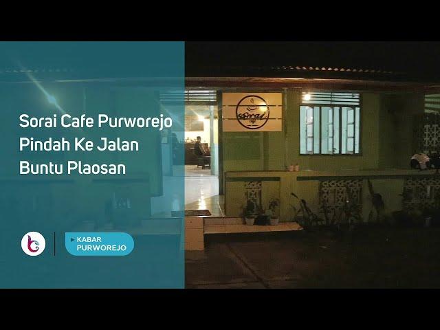 Sorai Cafe Purworejo Pindah Ke Jalan Buntu Plaosan