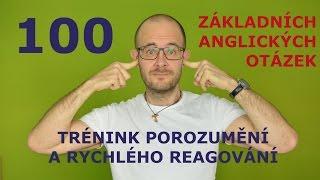 100 základních anglických otázek pro trénink porozumění a rychlého reagování