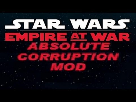 Star Wars Empire At War Absolute Corruption Mod Gameplay Commentary Part 66 Other Mods