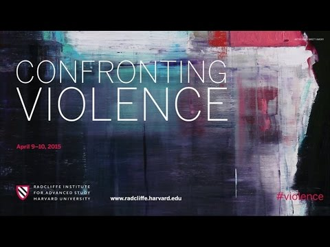 Confronting Violence | Changing Culture to Reduce Violence || Radcliffe Institute