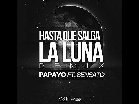 Sensato ft Papayo - Hasta Que Salga la Luna
