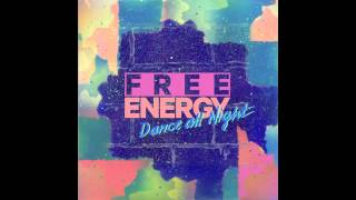 Free Energy - Dance All Night (Audio)