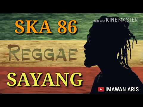 SKA 86 - SAYANG VIA VALLEN LIRIK COVER SKA REGGEA 86