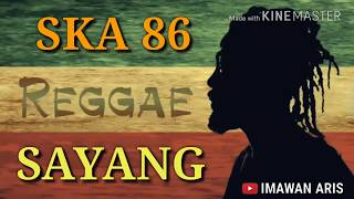 SKA 86 - SAYANG VIA VALLEN (LIRIK) COVER SKA REGGEA 86 Mp3