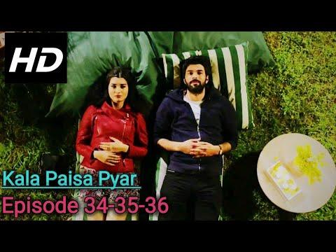 Download Kala paisa Pyar Episode 34-35-36 in HinUr Language (Real HD)