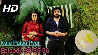 Kala paisa Pyar Episode 34-35-36 in HinUr Language (Real HD)
