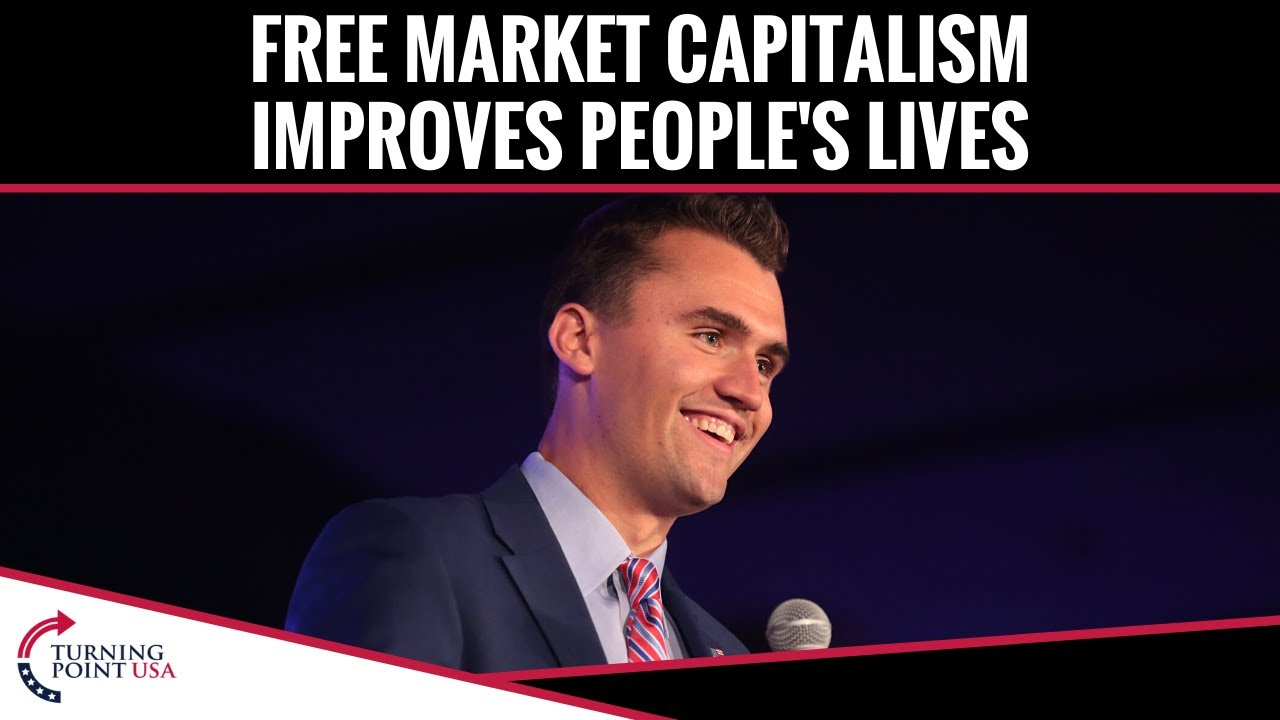 Free Market Capitalism Improves People's Lives