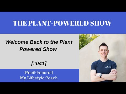 Welcome Back To The Plant Powered Show [#041]
