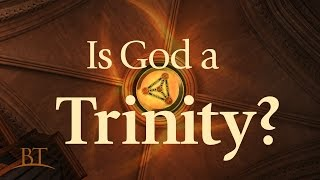 Beyond Today -- Is God a Trinity?