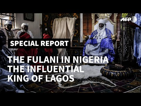 PART I - The Fulani in Nigeria: The Influential King of Lagos I AFP [2019]