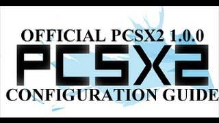 Official PCSX2 1.0.0 configuration guide