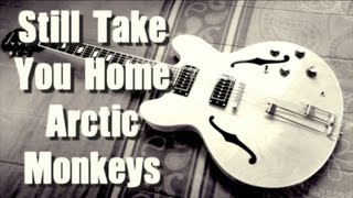 Still Take You Home - Arctic Monkeys  ( Guitar Tab Tutorial & Cover )