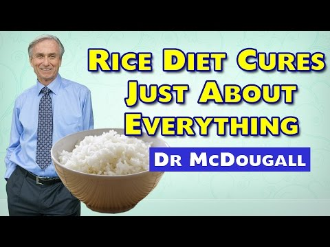 Rice Diet CURES Most Diseases - McDougall