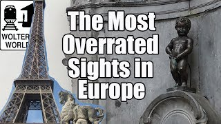 The Most Overrated Things about Traveling Europe
