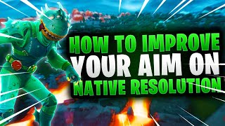 how to improve your aim on native resolution fortnite how to aim better console - improve aim fortnite pc