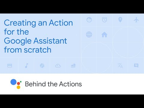 Creating An Action For The Google Assistant From Scratch (Behind The Actions, Ep. 1)