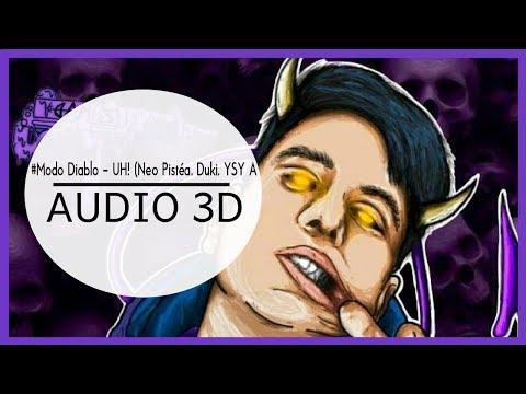 #ModoDiablo - UH! (Neo Pistéa, Duki, YSY A) (3D AUDIO) Use audífonos!