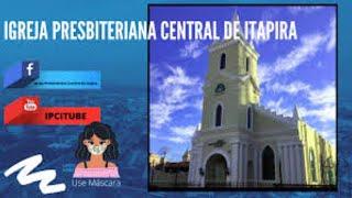 IGREJA PRESBITERIANA CENTRAL DE ITAPIRA Estudo Bíblico 23/09/2020