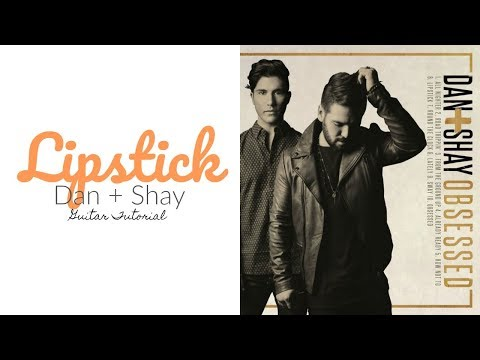 Lipstick - Dan + Shay // Guitar Tutorial