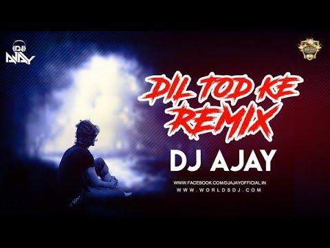 O Dil Tod Ke Hasti Ho Mera (Remix) - DJ AJAY