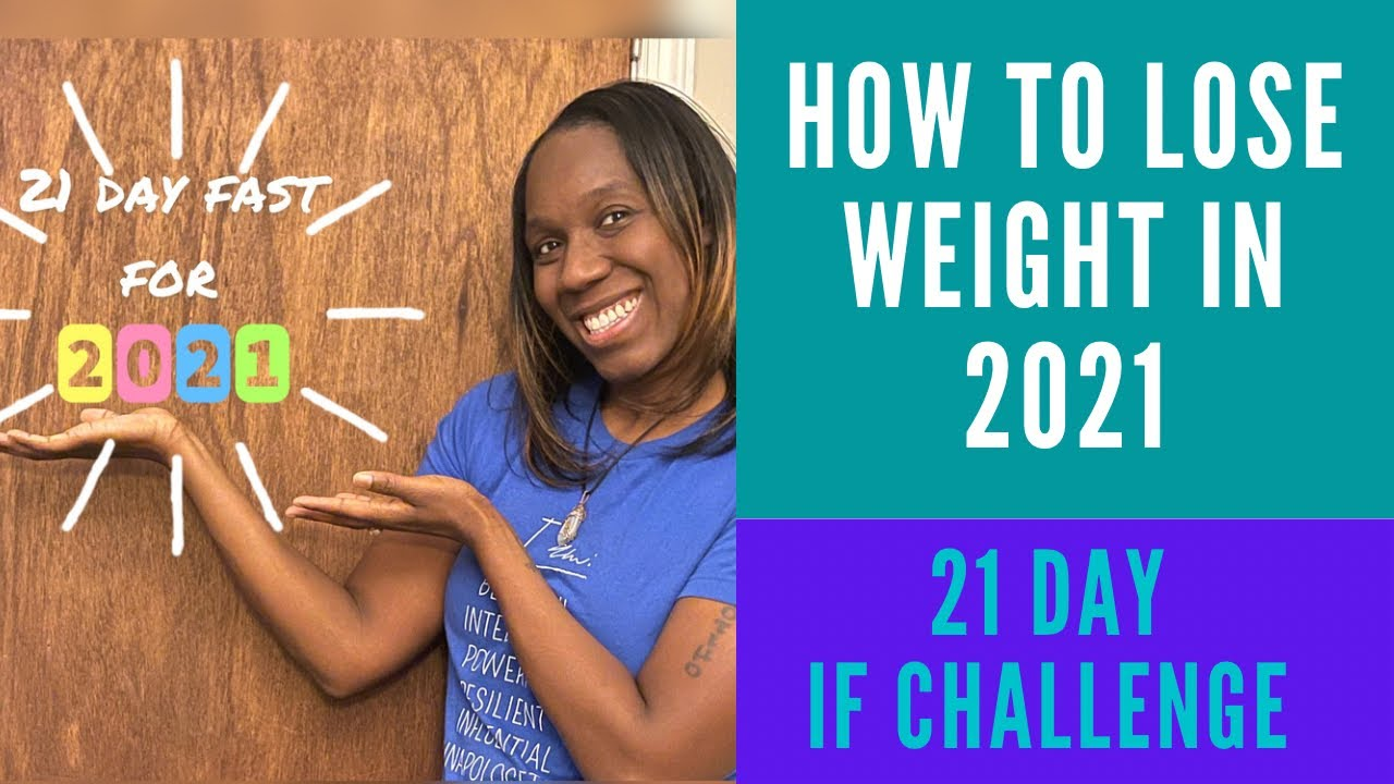 How to lose weight in 2021:21 day IF challenge