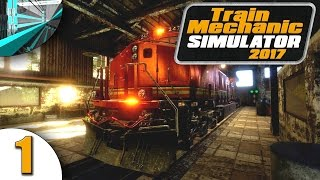 let's Play Train Mechanic Simulator 2017 (part 1 - Trains! blind)
