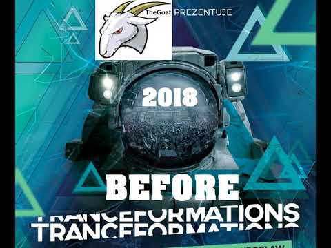 BEFORE Tranceformations 2018   (Mixed by TheGoat)